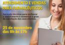1º Workshop sobre Atendimento e Vendas para Farmacêuticos